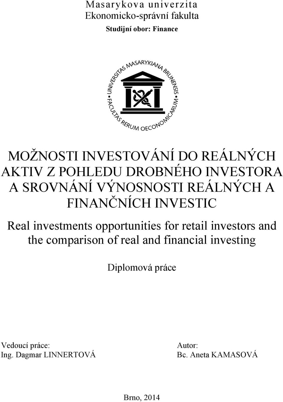 Real investments opportunities for retail investors and the comparison of real and financial