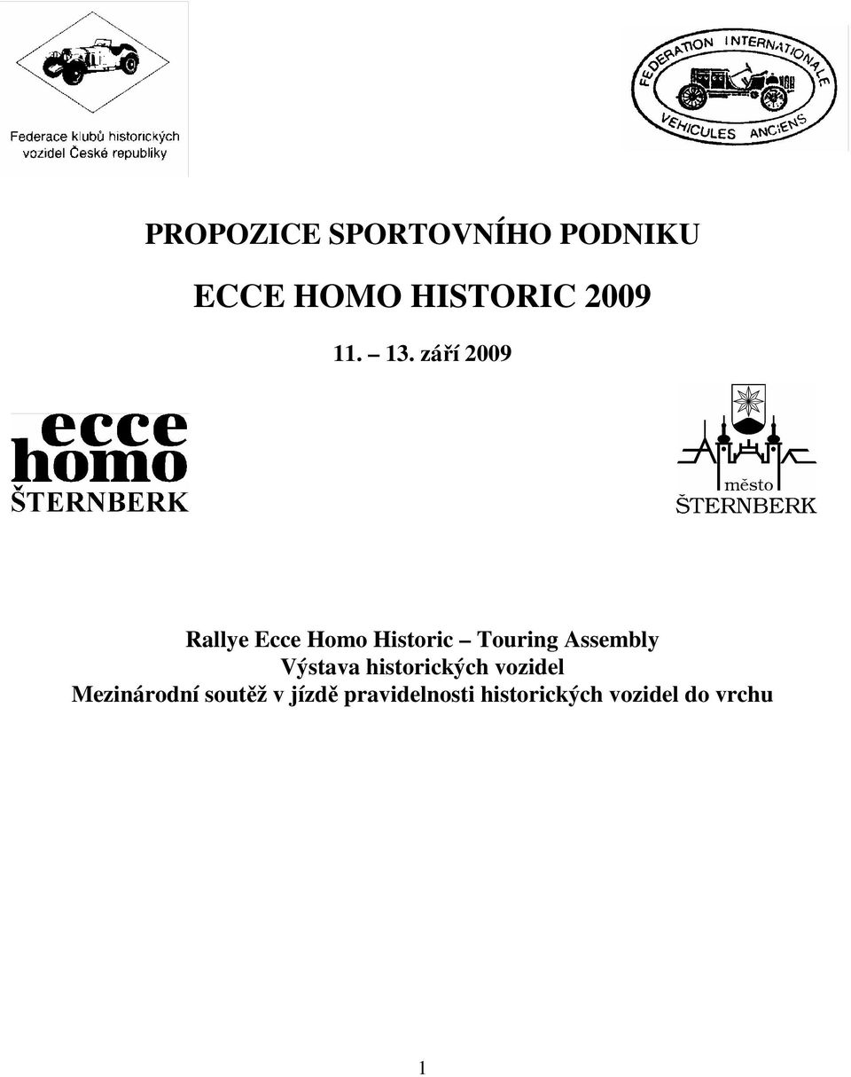 září 2009 Rallye Ecce Homo Historic Touring Assembly