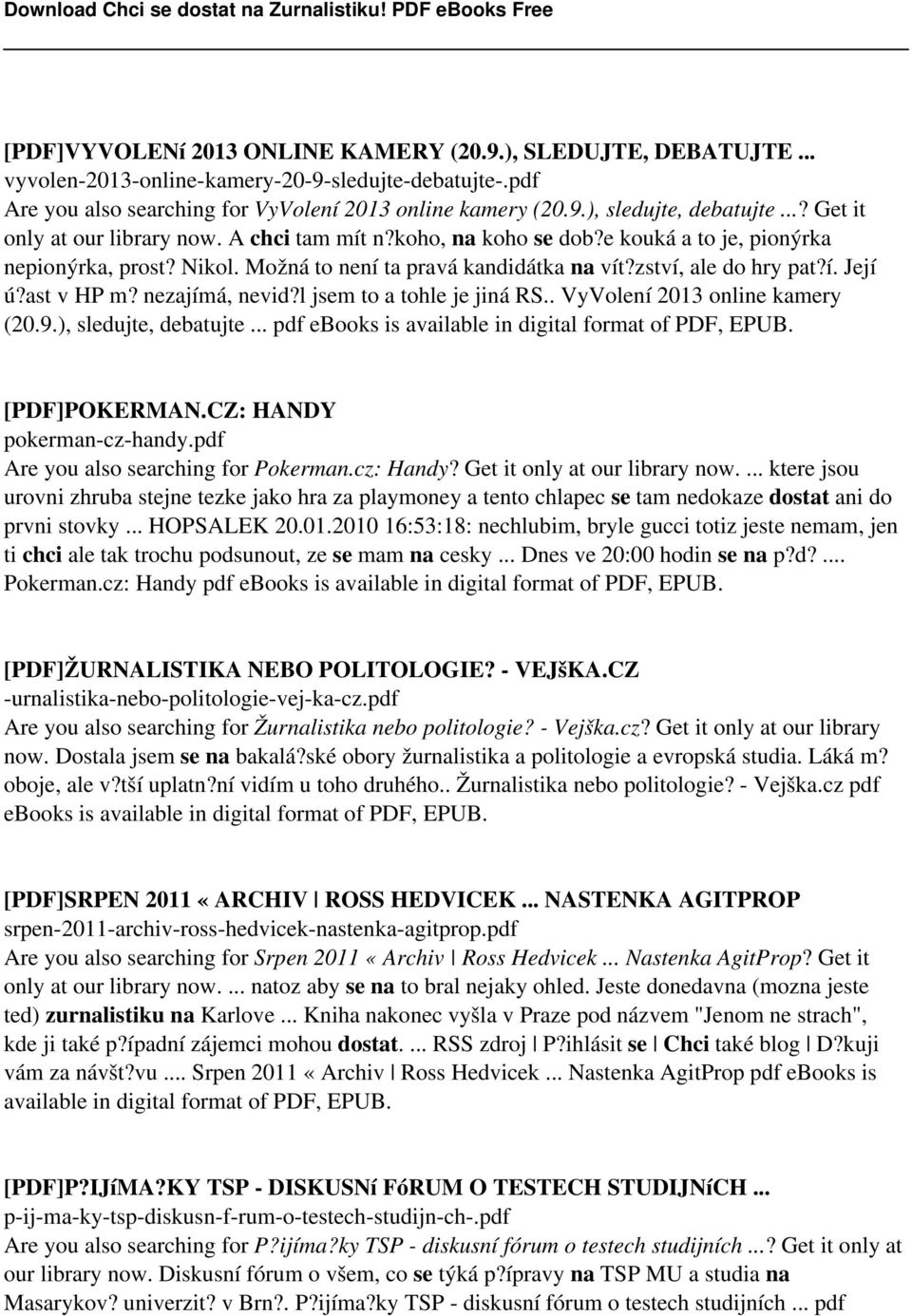 ast v HP m? nezajímá, nevid?l jsem to a tohle je jiná RS.. VyVolení 2013 online kamery (20.9.), sledujte, debatujte... pdf ebooks is available in digital format of PDF, EPUB. [PDF]POKERMAN.