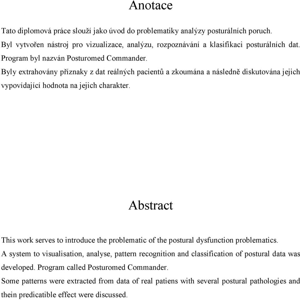 Abstract This work serves to introduce the problematic of the postural dysfunction problematics.