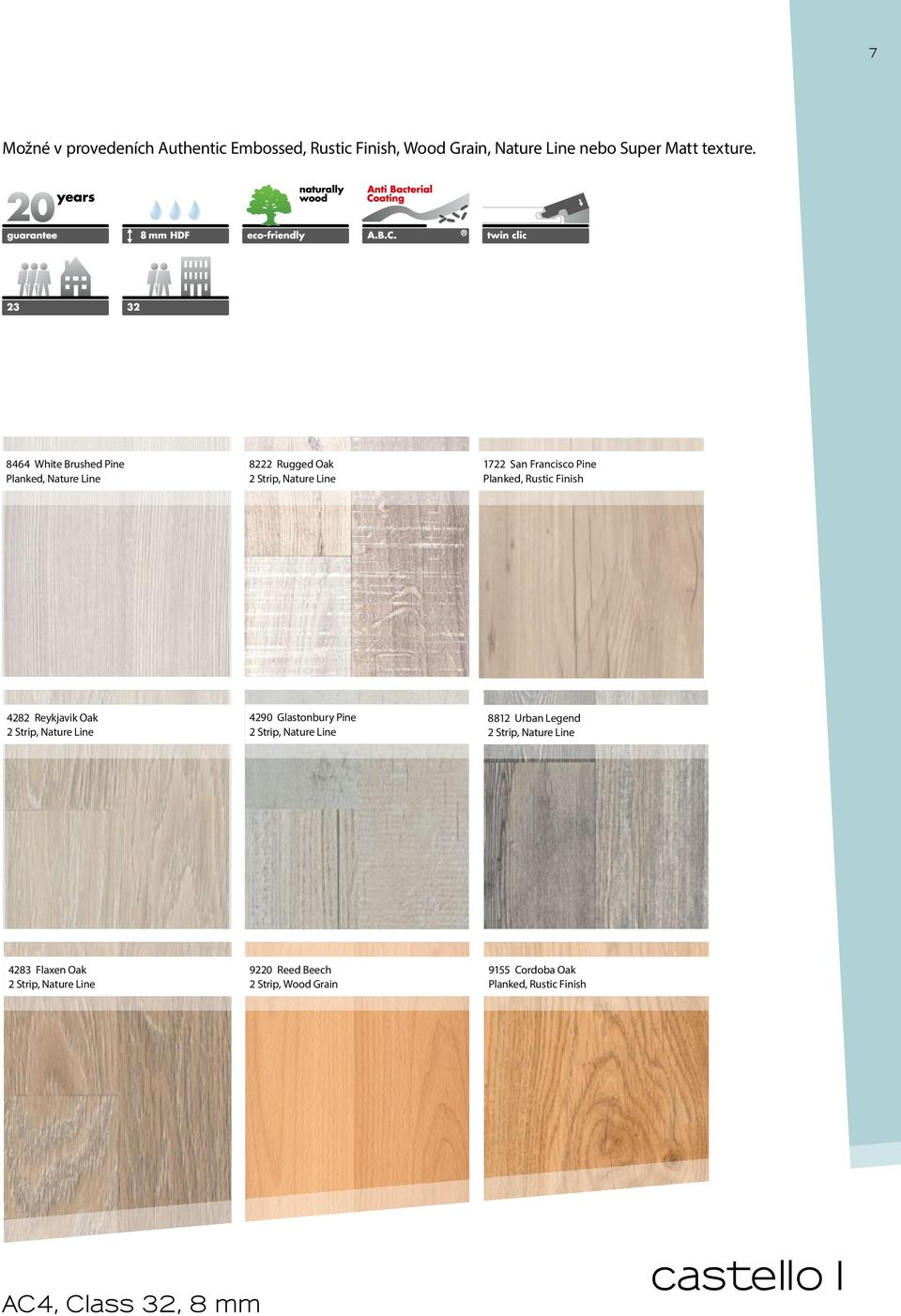 8464 White Brushed Pine Planked, Nature Line 8222 Rugged Oak 1722 San Francisco Pine Planked,