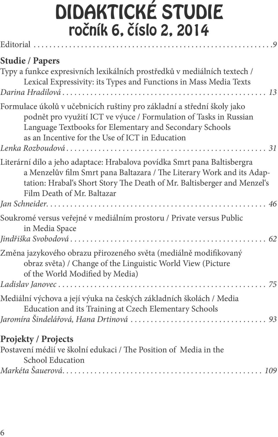 ..13 Formulace úkolů v učebnicích ruštiny pro základní a střední školy jako podnět pro využití ICT ve výuce / Formulation of Tasks in Russian Language Textbooks for Elementary and Secondary Schools