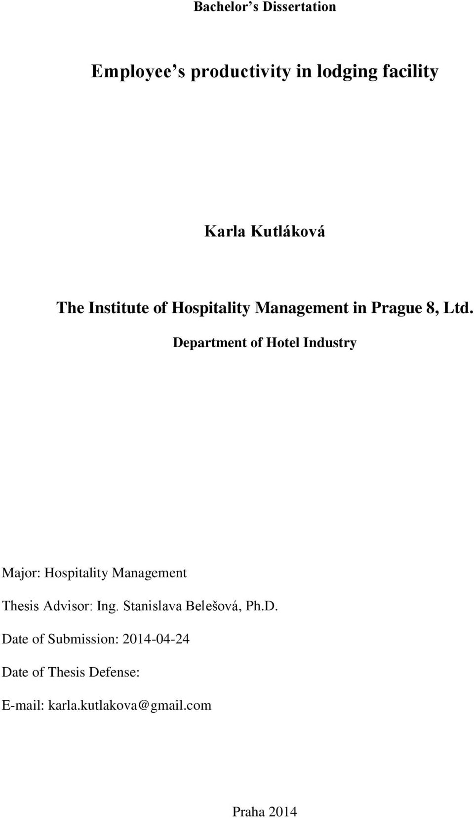 Department of Hotel Industry Major: Hospitality Management Thesis Advisor: Ing.
