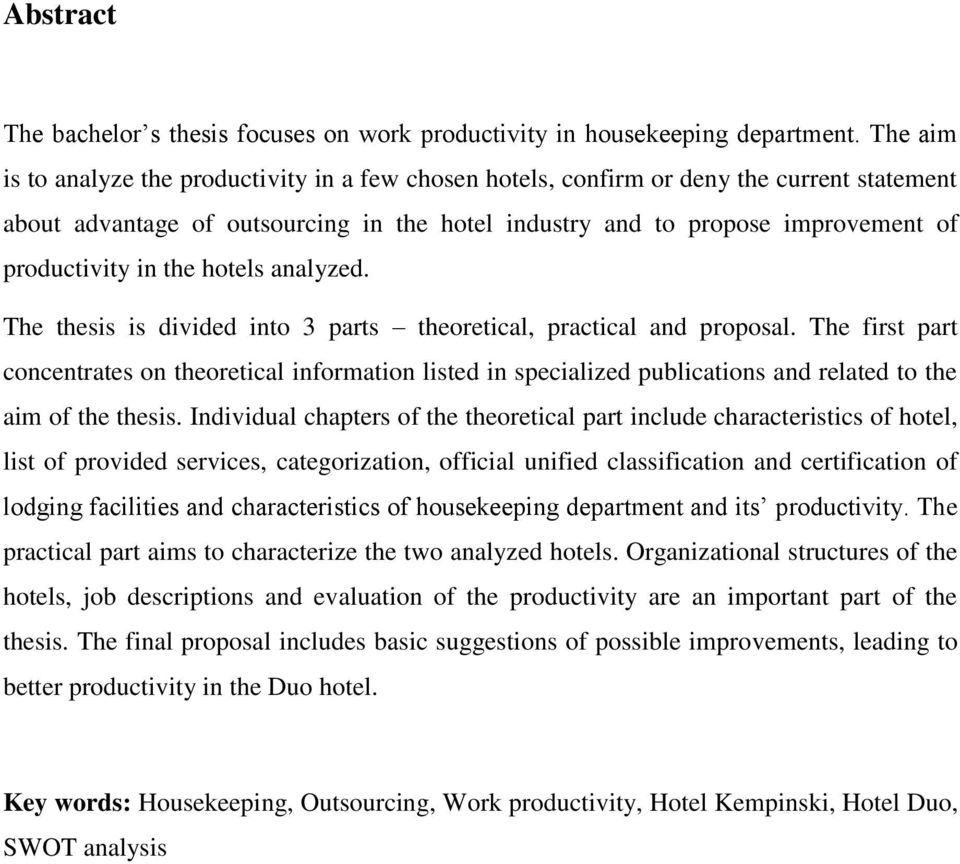 the hotels analyzed. The thesis is divided into 3 parts theoretical, practical and proposal.