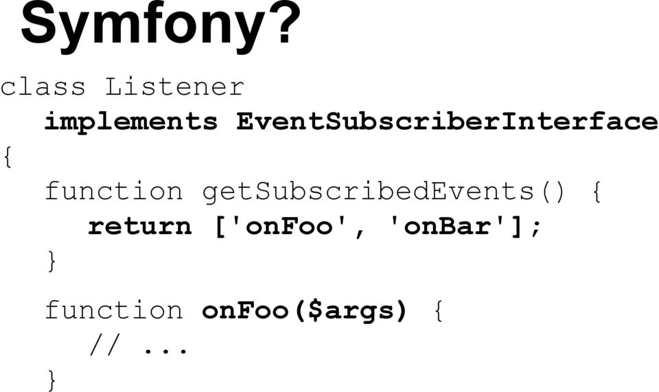 EventSubscriberInterface { function