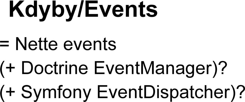 EventManager)?