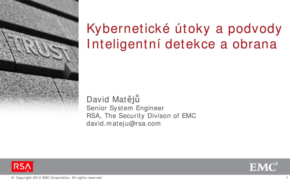 The Security Divison of EMC david.mateju@rsa.
