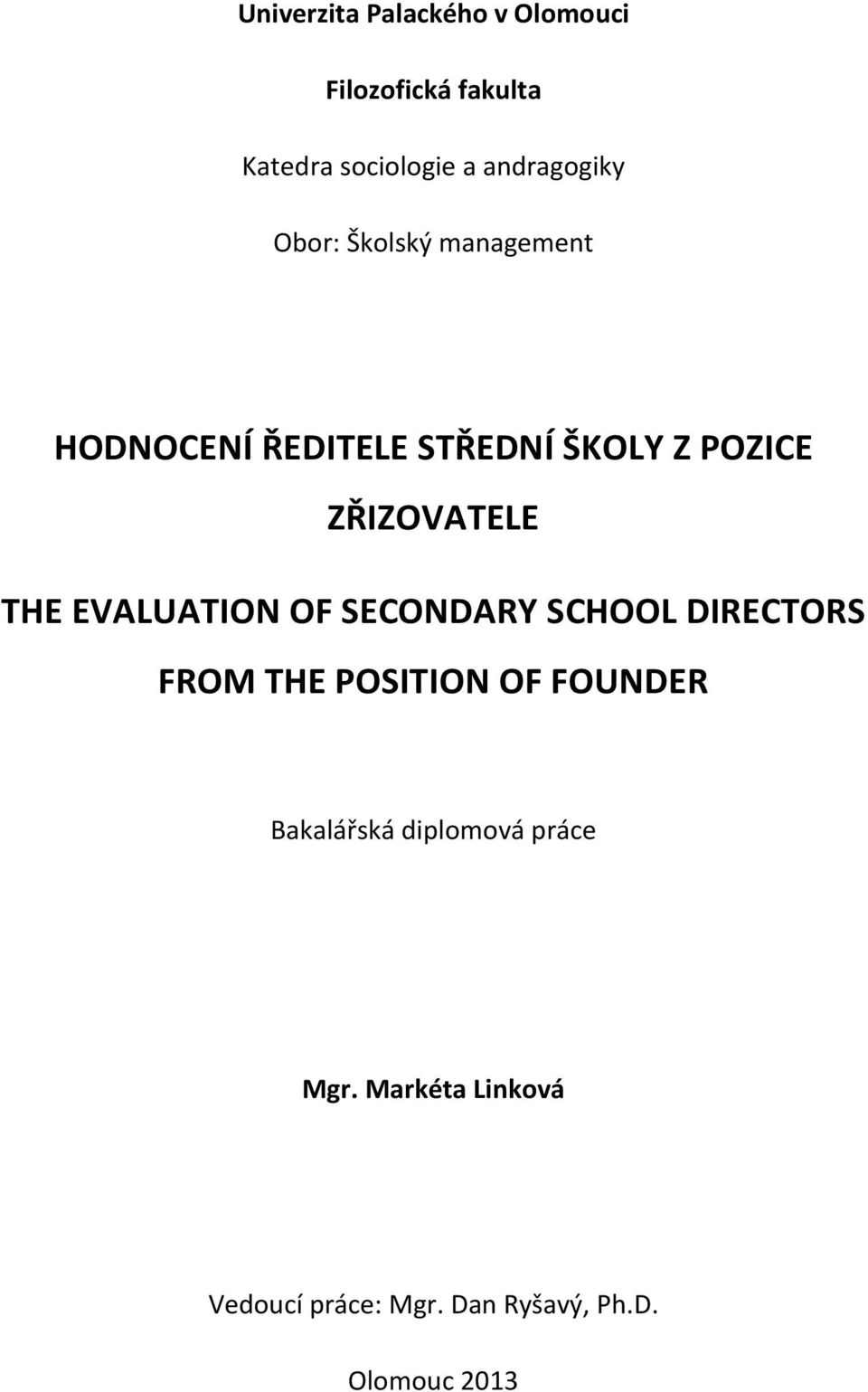 ZŘIZOVATELE THE EVALUATION OF SECONDARY SCHOOL DIRECTORS FROM THE POSITION OF