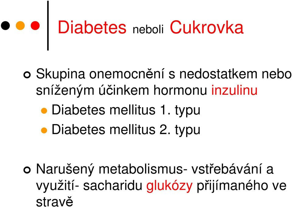 typu Diabetes mellitus 2.