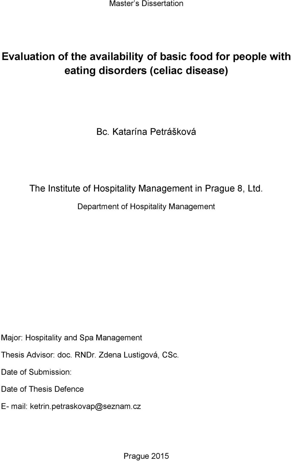 Department of Hospitality Management Major: Hospitality and Spa Management Thesis Advisor: doc. RNDr.