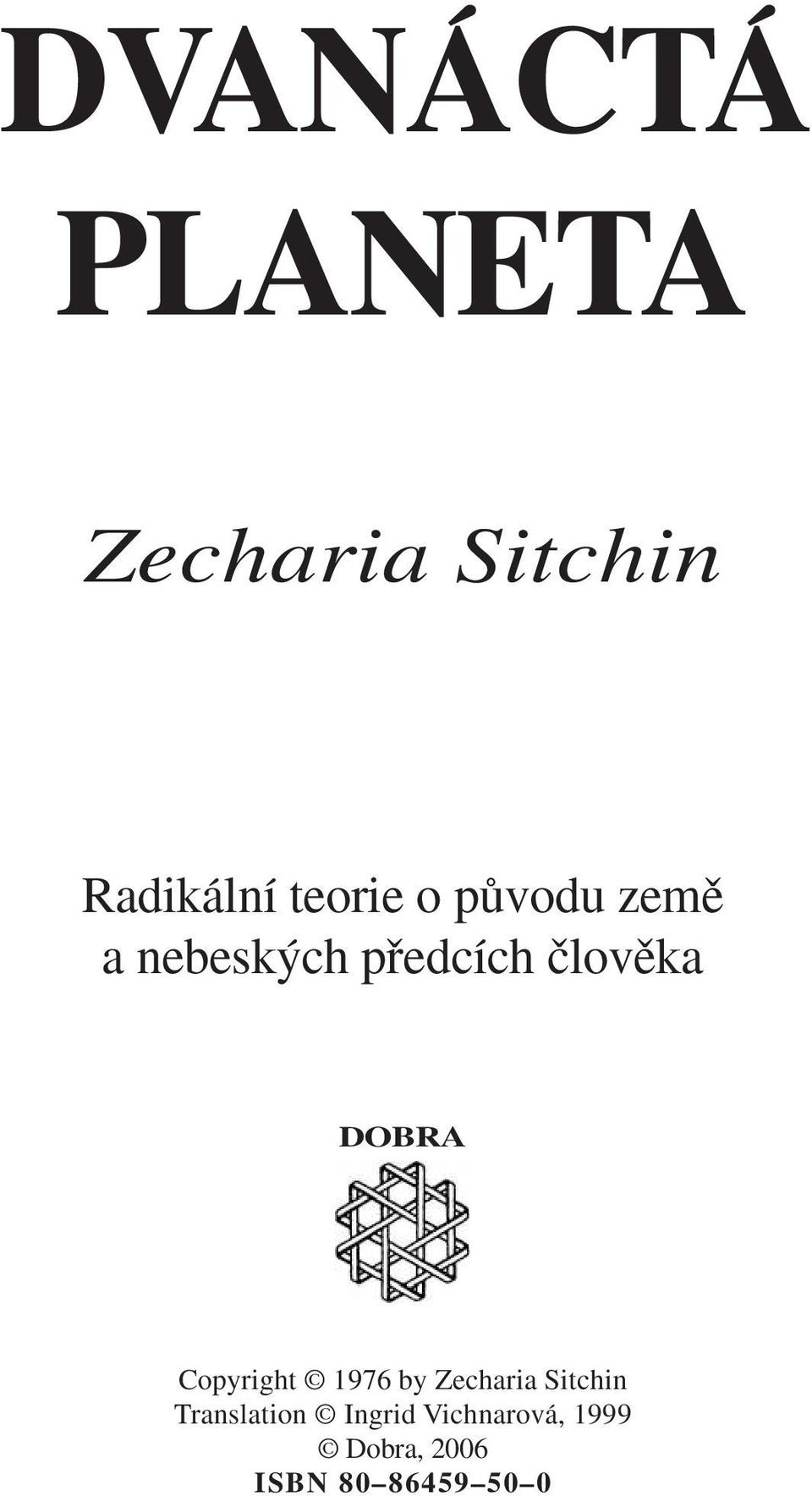 Copyright 1976 by Zecharia Sitchin Translation