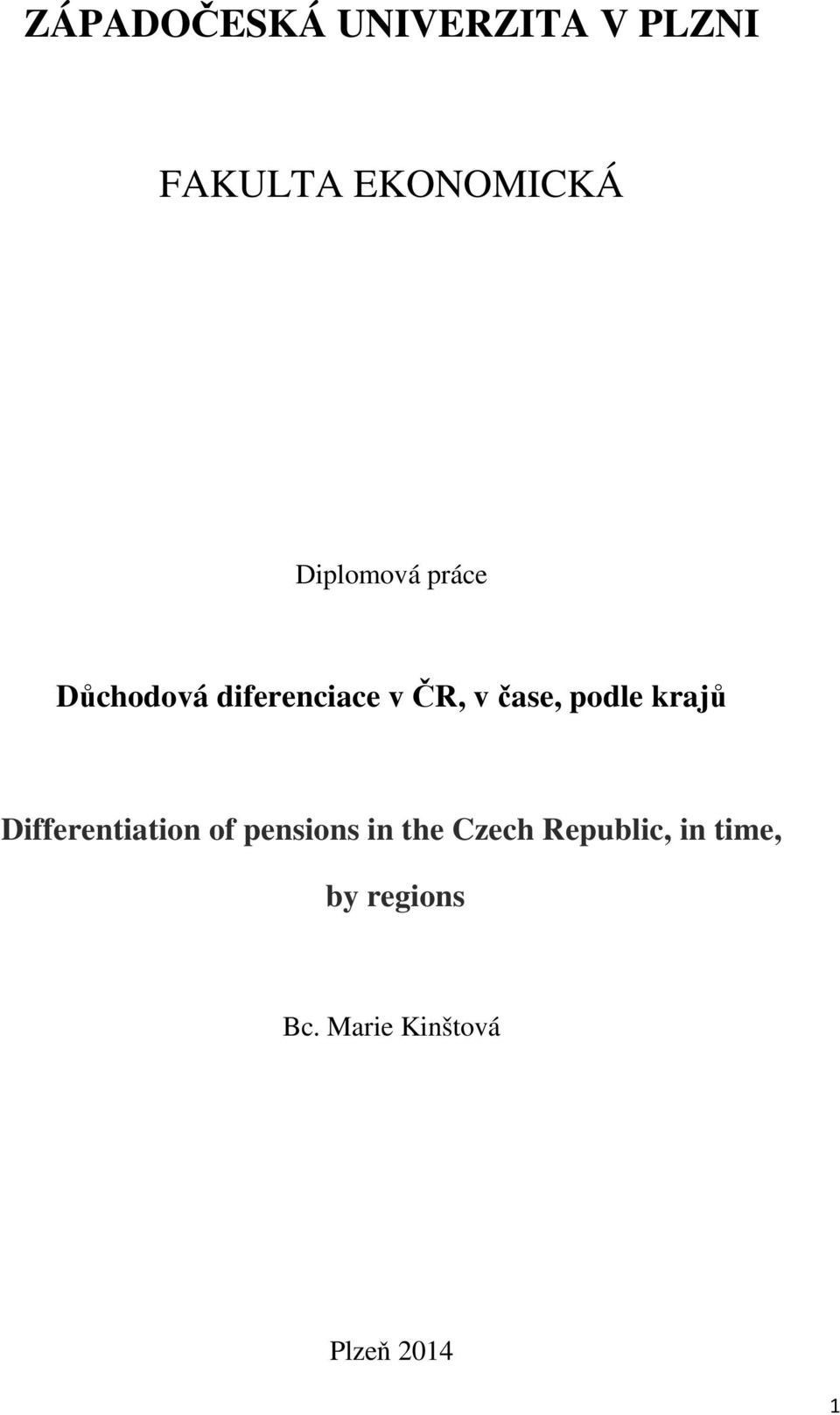podle krajů Differentiation of pensions in the Czech