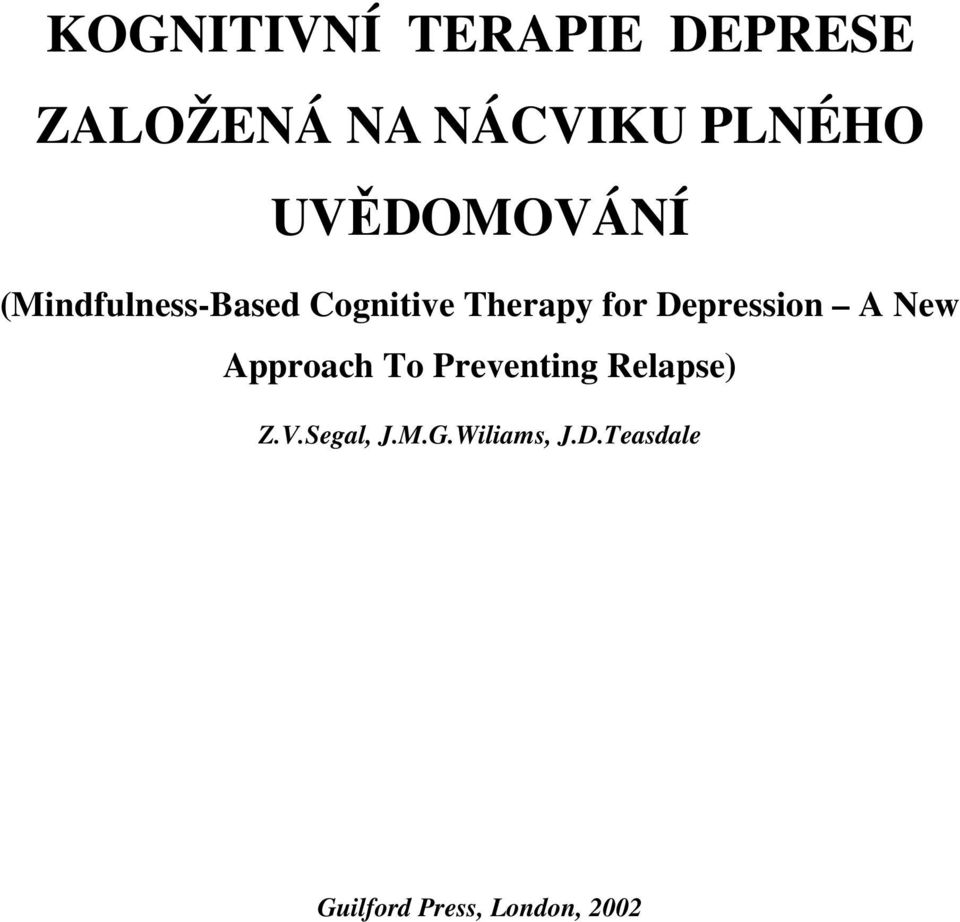 Depression A New Approach To Preventing Relapse) Z.V.