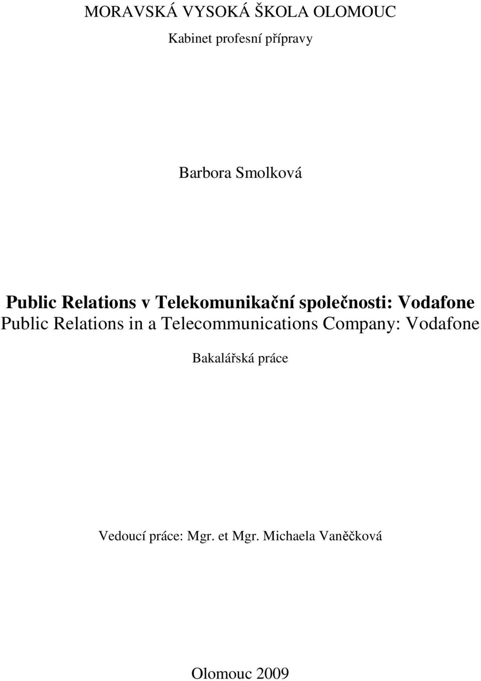 Public Relations in a Telecommunications Company: Vodafone