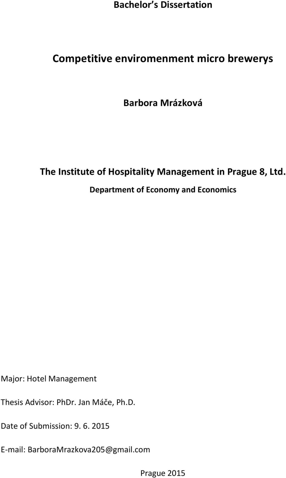Department of Economy and Economics Major: Hotel Management Thesis Advisor: