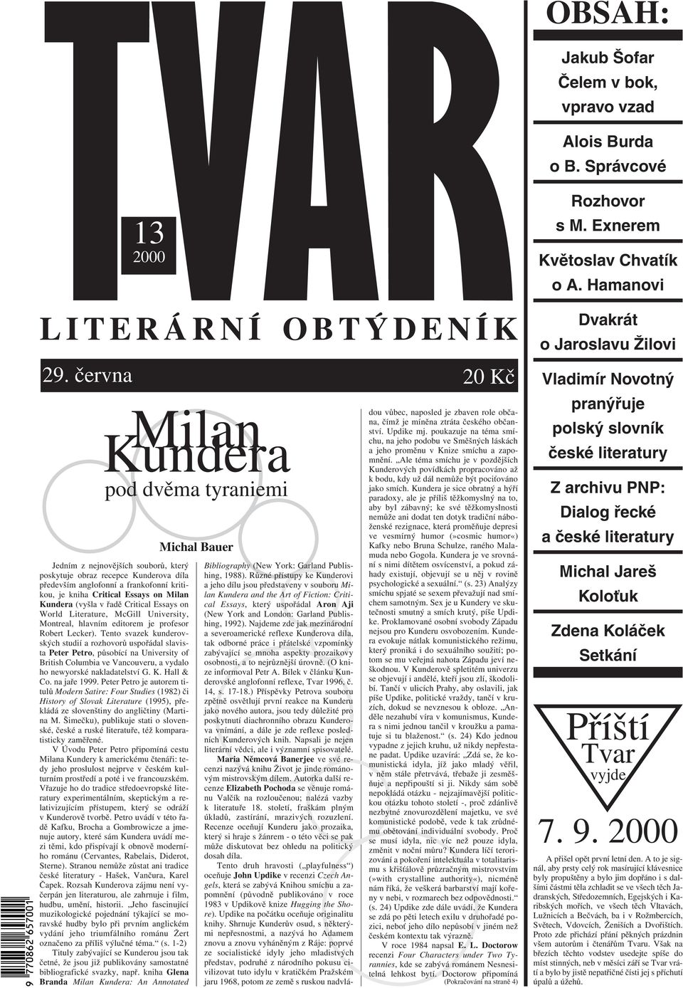 Milan Kundera (vyšla v řadě Critical Essays on World Literature, McGill University, Montreal, hlavním editorem je profesor Robert Lecker).