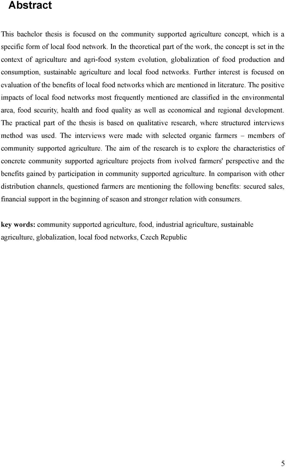 local food networks. Further interest is focused on evaluation of the benefits of local food networks which are mentioned in literature.