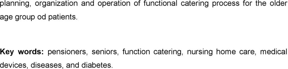 Key words: pensioners, seniors, function catering,