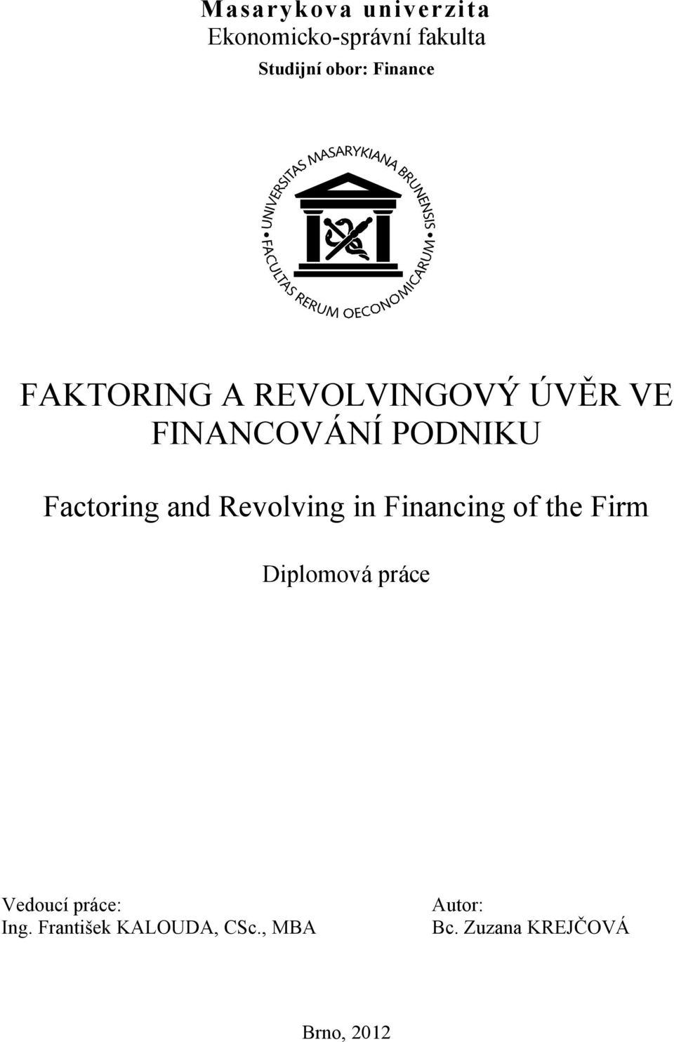 Factoring and Revolving in Financing of the Firm Diplomová práce
