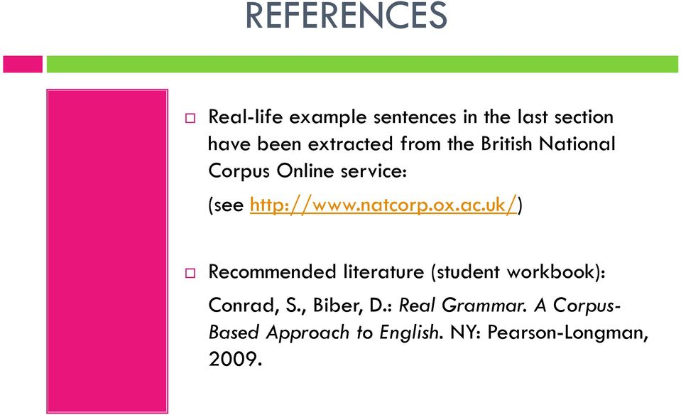 natcorp.ox.ac.uk/) Recommended literature (student workbook): Conrad, S.
