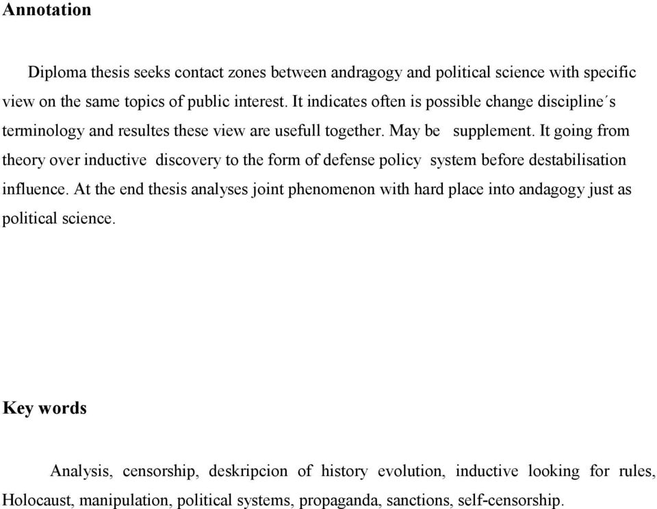 It going from theory over inductive discovery to the form of defense policy system before destabilisation influence.
