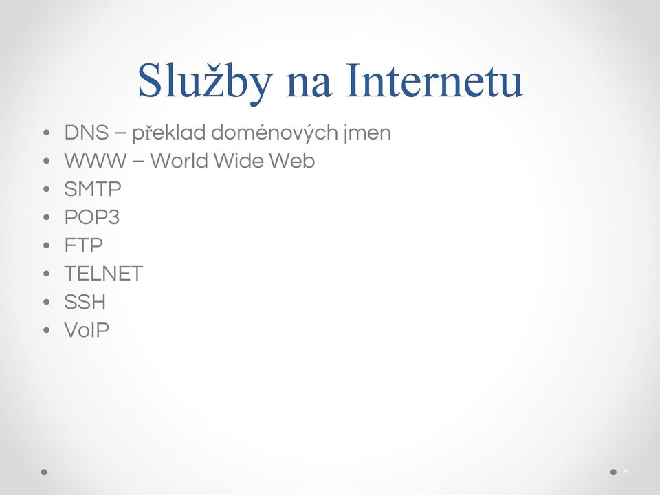 WWW World Wide Web SMTP
