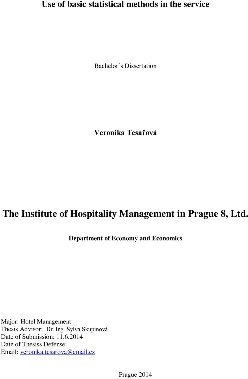 Department of Economy and Economics Major: Hotel Management Thesis Advisor: Dr. Ing.