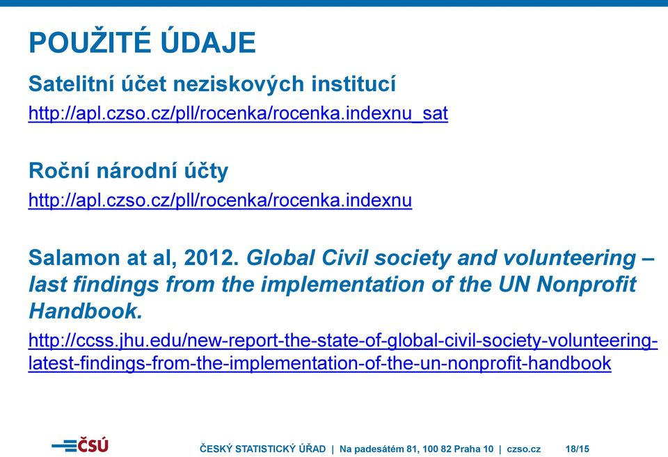 Global Civil society and volunteering last findings from the implementation of the UN Nonprofit Handbook. http://ccss.jhu.