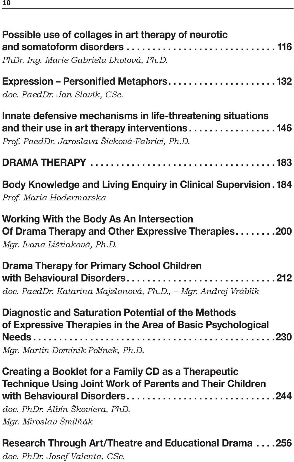 ................................... 183 Body Knowledge and Living Enquiry in Clinical Supervision.184 Prof.