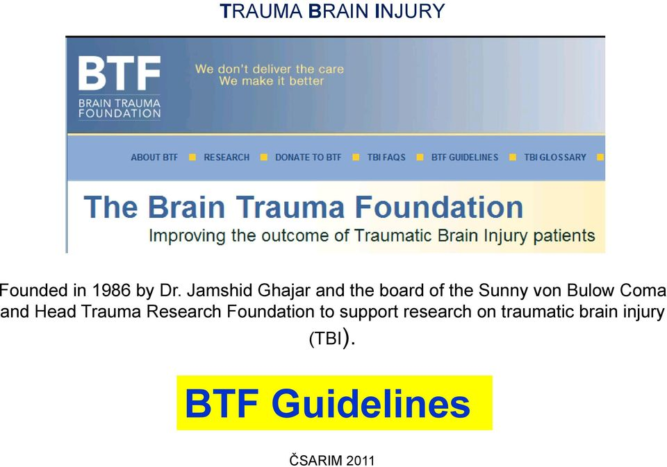 Bulow Coma and Head Trauma Research