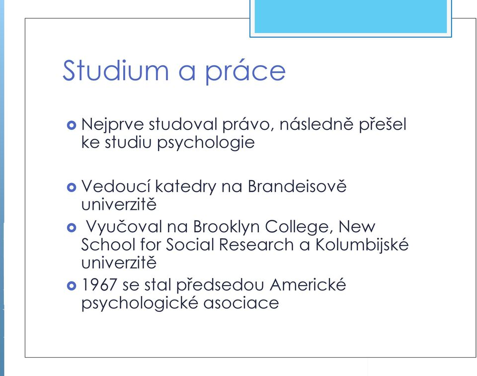 Vyučoval na Brooklyn College, New School for Social Research a