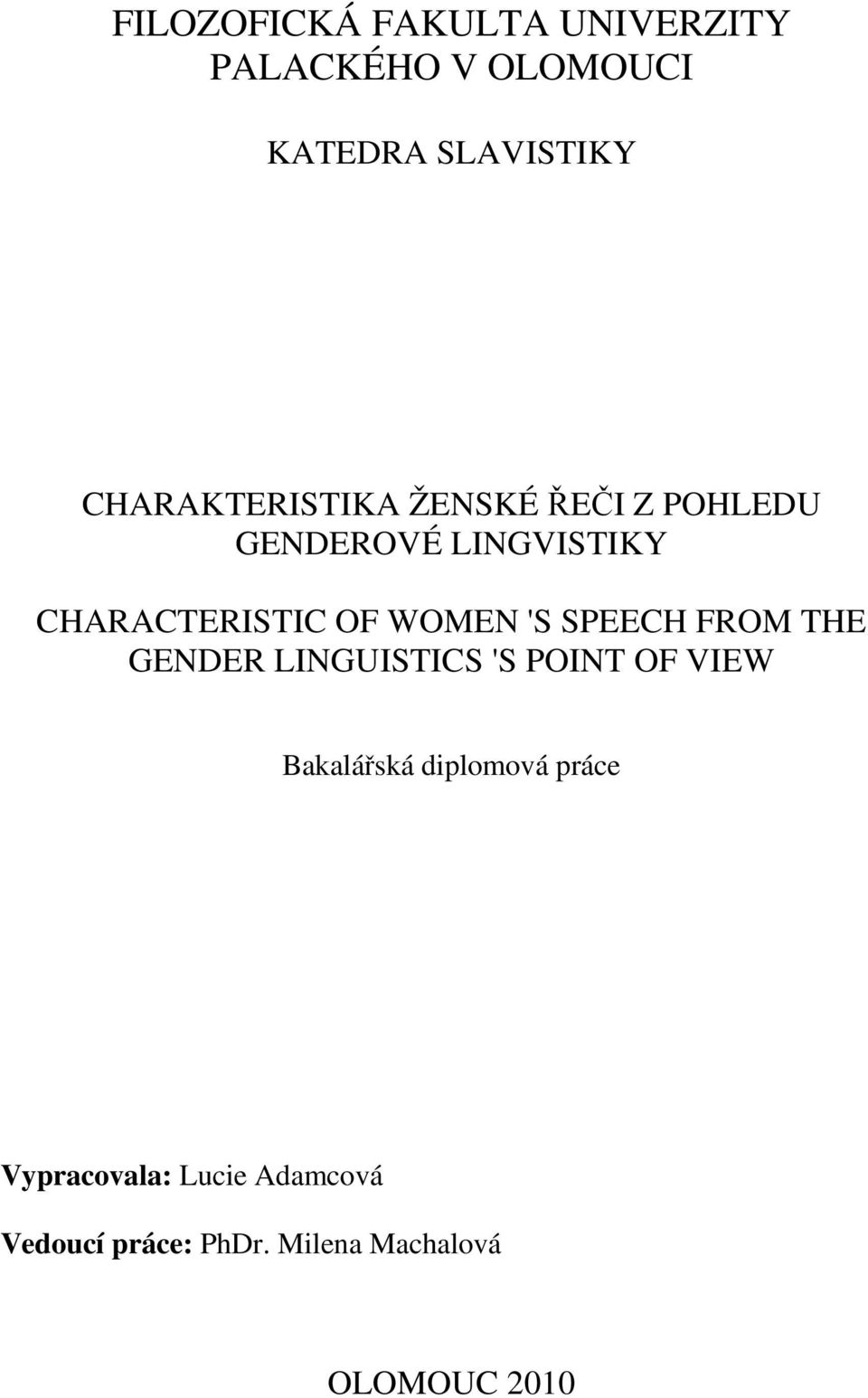 WOMEN 'S SPEECH FROM THE GENDER LINGUISTICS 'S POINT OF VIEW Bakalářská