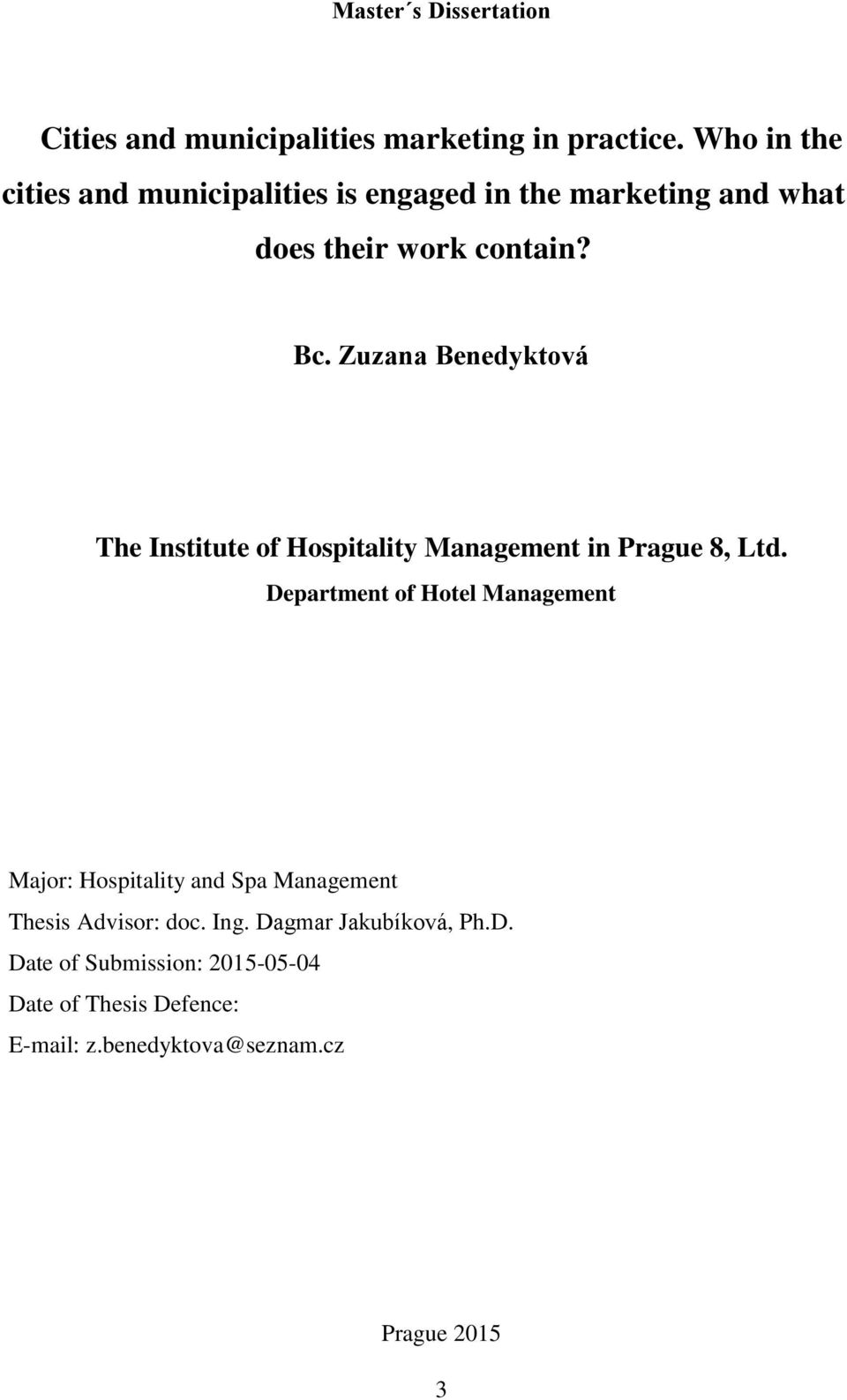 Zuzana Benedyktová The Institute of Hospitality Management in Prague 8, Ltd.