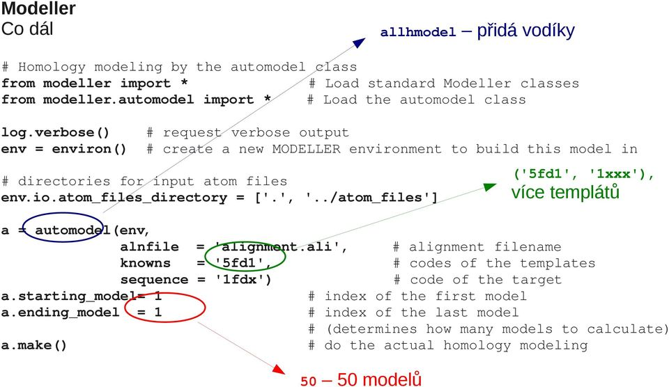 verbose() # request verbose output env = environ() # create a new MODELLER environment to build this model in # directories for input atom files env.io.atom_files_directory = ['.', '.
