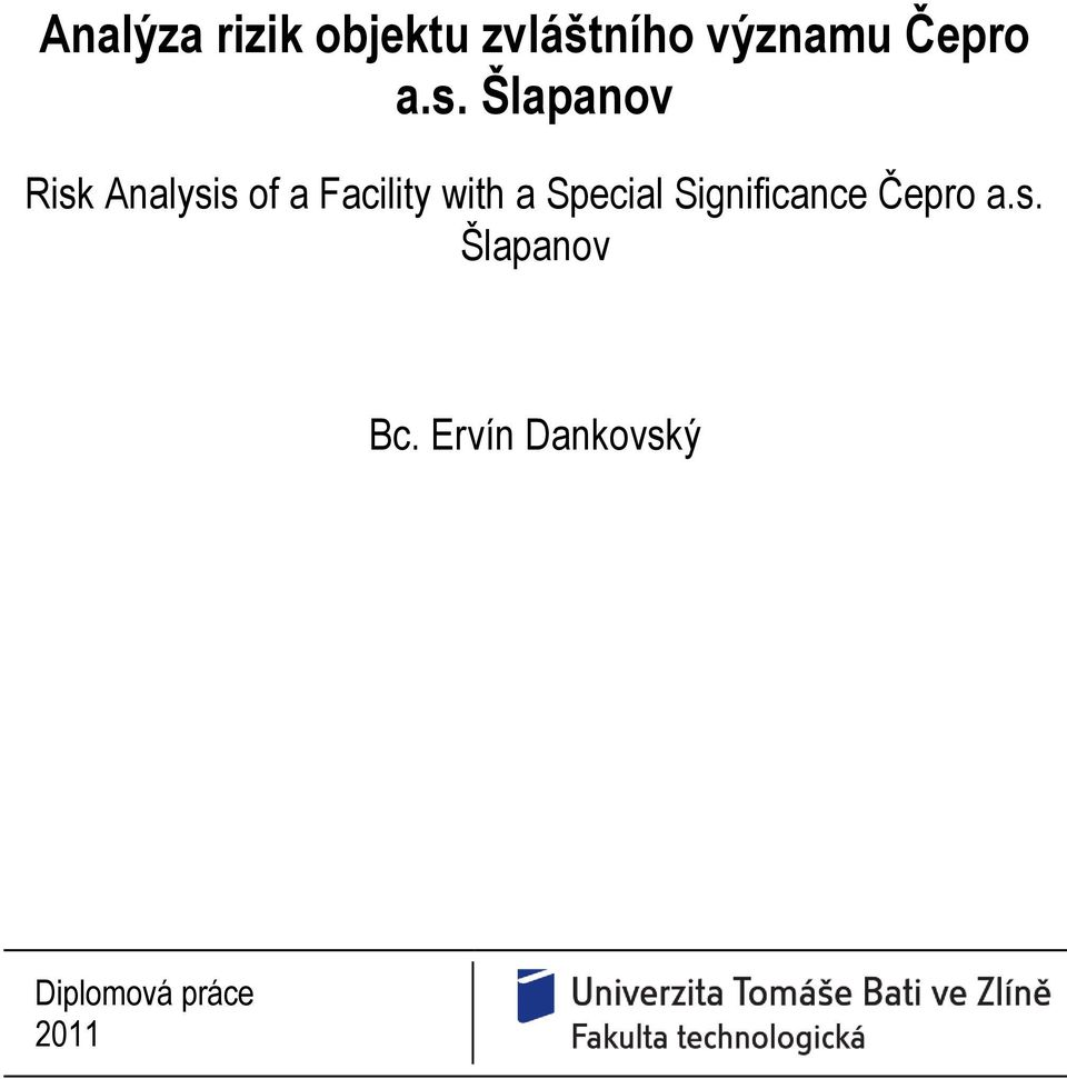 Šlapanov Risk Analysis of a Facility with a