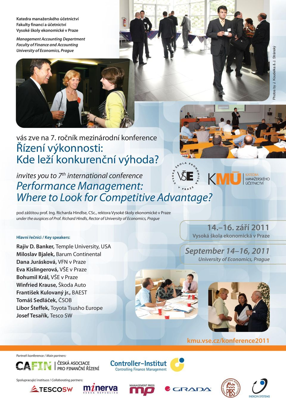 invites you to 7th international conference Performance Management: Where to Look for Competitive Advantage? pod záštitou prof. Ing. Richarda Hindlse, CSc.