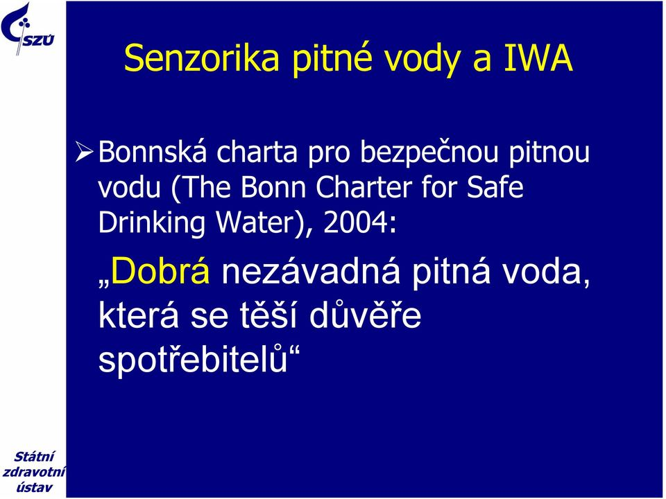 for Safe Drinking Water), 2004: Dobrá
