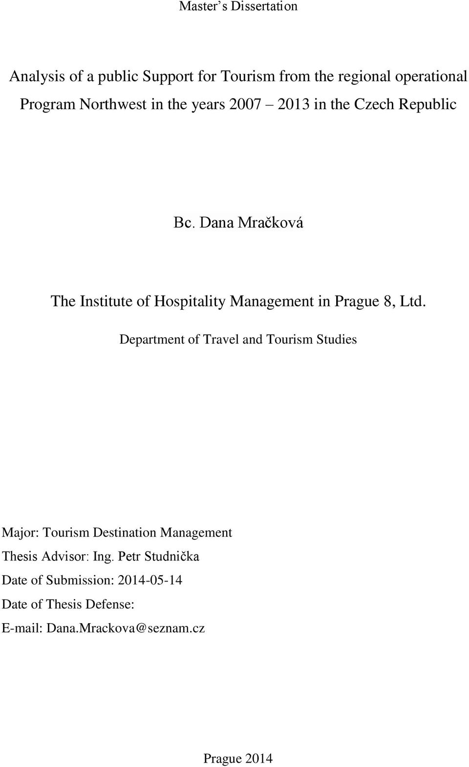 Dana Mračková The Institute of Hospitality Management in Prague 8, Ltd.