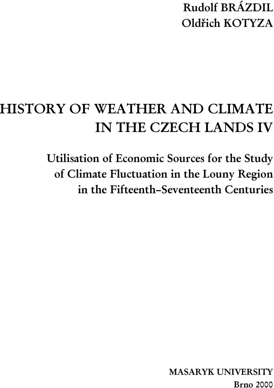 Sources for the Study of Climate Fluctuation in the Louny