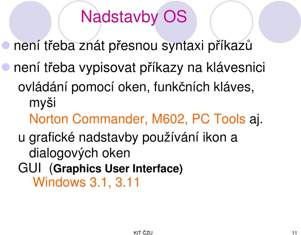 myši Norton Commander, M602, PC Tools aj.