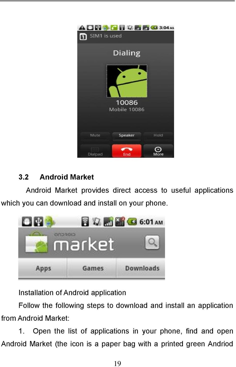 Installation of Android application Follow the following steps to download and install an
