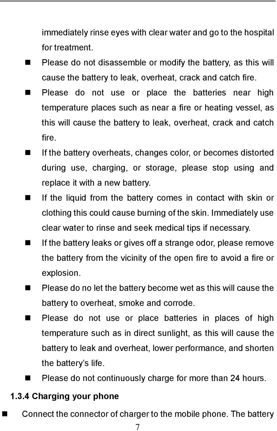 If the battery overheats, changes color, or becomes distorted during use, charging, or storage, please stop using and replace it with a new battery.