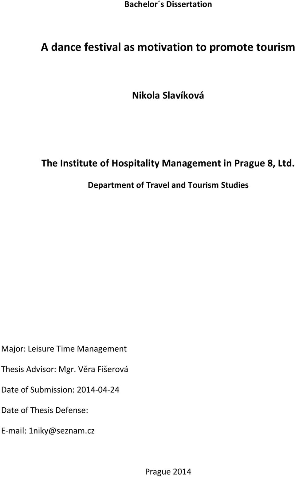 Department of Travel and Tourism Studies Major: Leisure Time Management Thesis
