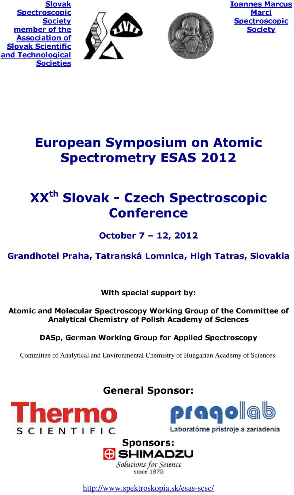 special support by: Atomic and Molecular Spectroscopy Working Group of the Committee of Analytical Chemistry of Polish Academy of Sciences DASp, German Working Group