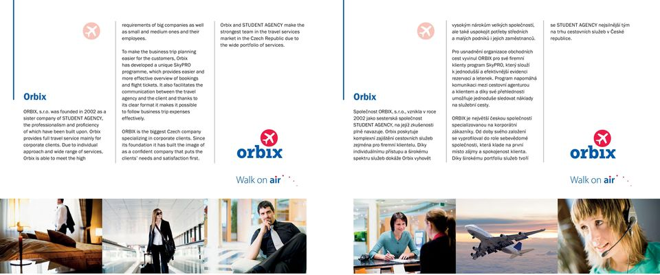 Due to individual approach and wide range of services, Orbix is able to meet the high requirements of big companies as well as small and medium ones and their employees.