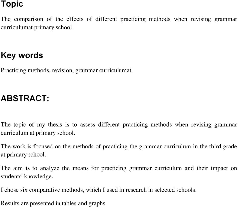 curriculum at primary school. The work is focused on the methods of practicing the grammar curriculum in the third grade at primary school.