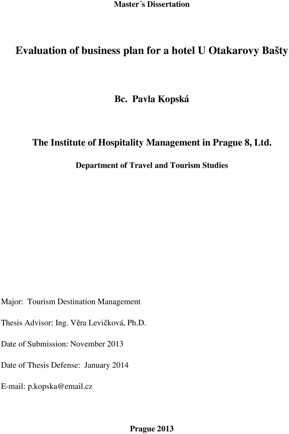 Department of Travel and Tourism Studies Major: Tourism Destination Management Thesis Advisor: