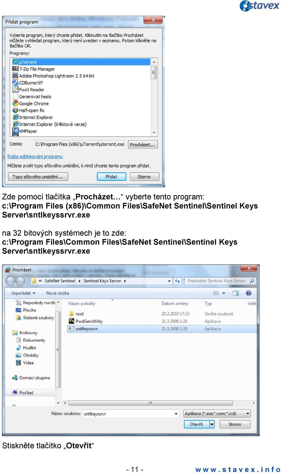 exe na 32 bitových systémech je to zde: c:\program Files\Common Files\SafeNet