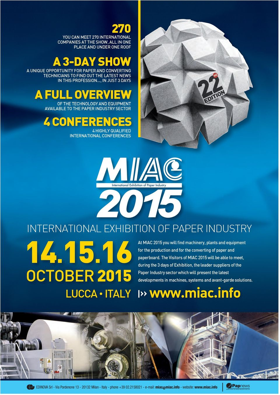 .., IN JUST 3 DAYS A FULL OVERVIEW OF THE TECHNOLOGY AND EQUIPMENT AVAILABLE TO THE PAPER INDUSTRY SECTOR 4 CONFERENCES 4 HIGHLY QUALIFIED INTERNATIONAL CONFERENCES INTERNATIONAL EXHIBITION OF PAPER