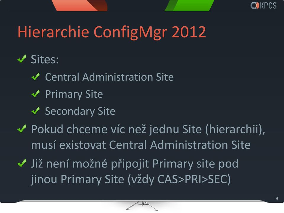 (hierarchii), musí existovat Central Administration Site Již